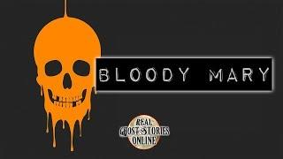 Bloody Mary | Ghost Stories, Paranormal, Supernatural, Hauntings, Horror