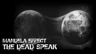 TRUTH ABOUT MANDELA EFFECT | THE DEAD SPEAK