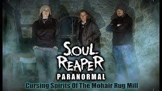 Soul Reaper Paranormal | Cursing Spirits Of The Mohair Rug Mill