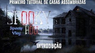 Spooky Houses Semanal - Primeiro Tutorial de Casas Assombradas - Introdução