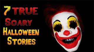 7 True Scary Halloween Horror Stories