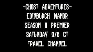 GHOST ADVENTURES: EDINBURGH MANOR - SEASON 11 PREMIER