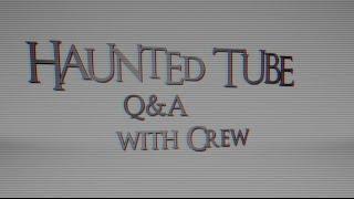 Haunted Tube: Q&A #1 Απαντάμε στις ερωτήσεις σας