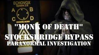 Real HAUNTINGS of Stocksbridge Bypass | GHOST Sighting Of Mad Monk? | PARANORMAL Activity