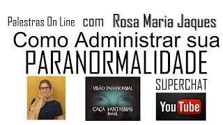 Palestra On Line Como Administrar sua Paranormalidade - Caça Fantasmas Brasil