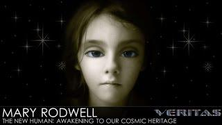 Veritas Radio - Mary Rodwell - 1 of 2 - The New Human: Awakening to Our Cosmic Heritage