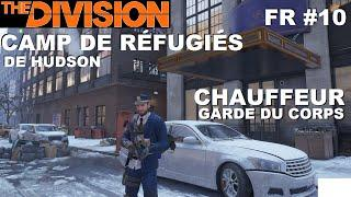☣ The Division [FR] Walkthrough Intégrale #10 Camp de réfugiés (Chauffeur)