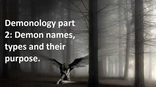 Demonology part 2: Demon types, names and their purpose
