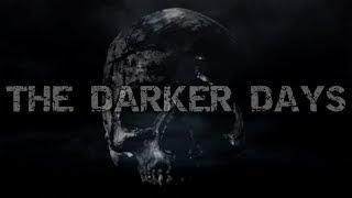 THE DARKER DAYS EPISODE 1:SOMETHING SINISTER HERE LIES
