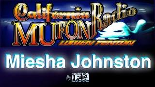 Miesha Johnston - Government Mind Control - California Mufon Radio