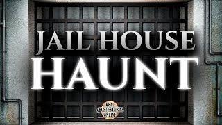 Jail House Haunt | Ghost Stories, Paranormal, Supernatural, Hauntings, Horror