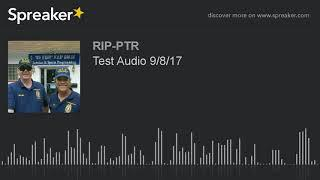 Test Audio 9/8/17