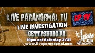 Live Paranormal TV- LIVE Investigation- Gettysburg PART TWO