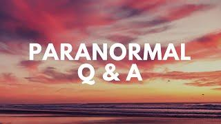 Paranormal Questions and Answers!