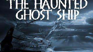 MOST HAUNTED SHIPS (SUPERNATURAL PARANORMAL GHOST DOCUMENTARY)