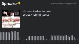 Wicked Metal Radio (part 2 of 7)