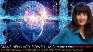 Diane Hennacy Powell, M.D. on VeritasRadio.com | The ESP Enigma | Segment 1 of 2
