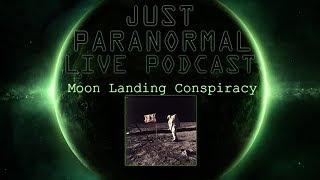 Moon Landing | Just Paranormal Podcast LIVE