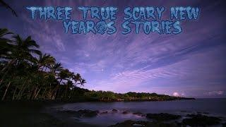 3 True Scary New Year's Stories
