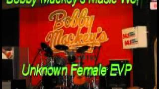 WVPI @ Bobby Mackey's Music World 5-31-12 'Unknown Female EVP'