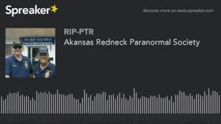 Akansas Redneck Paranormal Society (part 5 of 6)