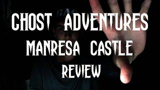GHOST ADVENTURES: MANRESA CASTLE (my review)
