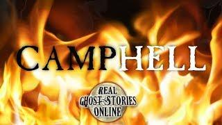 Camp Hell | Ghost Stories, Paranormal, Supernatural, Hauntings, Horror
