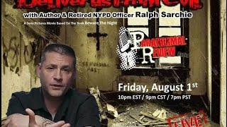 Paranormal Review Radio: Deliver Us From Evil w/Ralph Sarchie