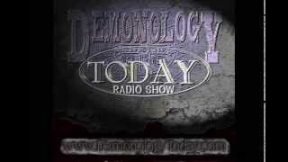 Demonology Today Radio Show - John Zaffis July 2014