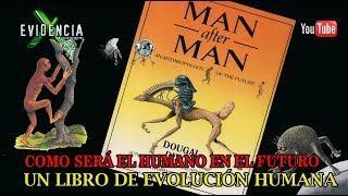 Man after Man Una vista a la Evolución Humana