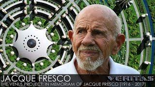 Veritas Radio - Jacque Fresco [1916 - 2017] -1 of 2 - The Venus Project