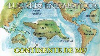 Lugares enigmáticos y misteriosos II MU el continente perdido