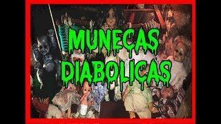 Muñecas diabolicas!! museo de la muñeca 2019