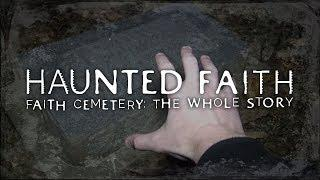 Faith Cemetery: The Whole Story (1000 Subscriber Special)