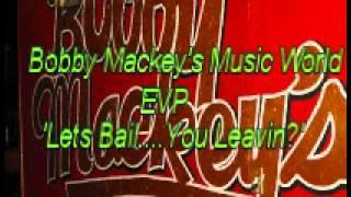 WVPI @ Bobby Mackey's Music World EVP 'Let's Bail...You Leavin?'
