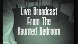 LIVE STREAMING VIDEO FROM THE HAUNTED BEDROOM