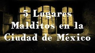 5 LUGARES MALDITOS EN LA CIUDAD DE MÉXICO