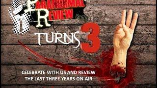 Paranormal Review Radio Turns 3 Years Old: Look Back Show
