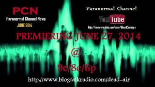 "PCN June 2014 ""Paranormal Channel News"""
