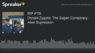 Donald Zygutis: The Sagan Conspiracy- Alien Supression (part 4 of 5)