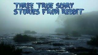 3 True Scary Stories From Reddit (Vol. 26)