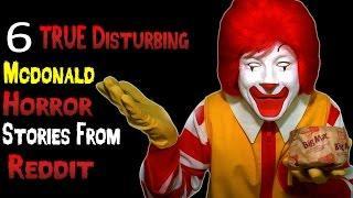 6 TRUE Disturbing Mcdonald stories