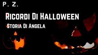 Speciale Halloween | Ricordi Di Halloween: Storia Di Angela (con Amico Diverte)