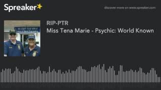 Miss Tena Marie - Psychic: World Known (part 4 of 5)