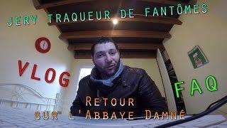 CHASSEUR DE FANTÔMES - RETOUR SUR L'ABBAYE DAMNEE