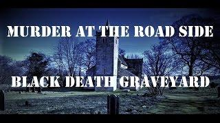 MURDER & Black DEATH Haunted Graveyard | Real PARANORMAL Investigation | PSYCHIC MEDIUM Mark Smith