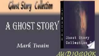 A Ghost Story Mark Twain Audiobook Ghost Story
