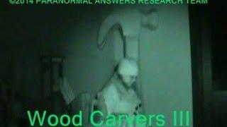 Paranormal Answers Research Team, BEST EVIDENCE YET, Wood Carvers III 1/18/2014