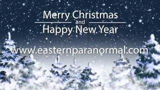 Merry Christmas & Happy New Years From Eastern Paranormal