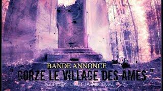 """BANDE ANNONCE """" Gorze le village des âmes """""""